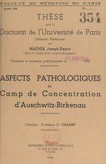 Aspects pathologiques du camp de concentration d'Auschwitz-Birkenau