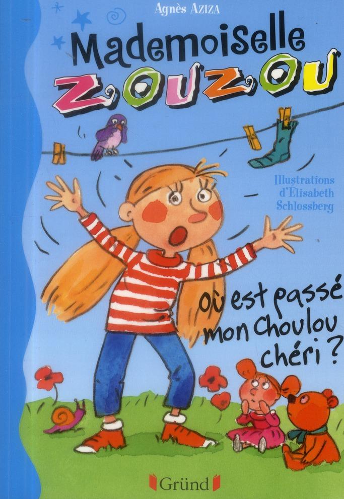Mademoiselle Zouzou ; ou est passé mon choulou chéri ?