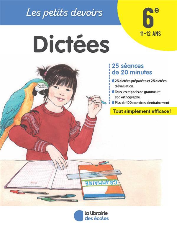 LES PETITS DEVOIRS  -  DICTEES  -  6E CHARDONNET, MARIE