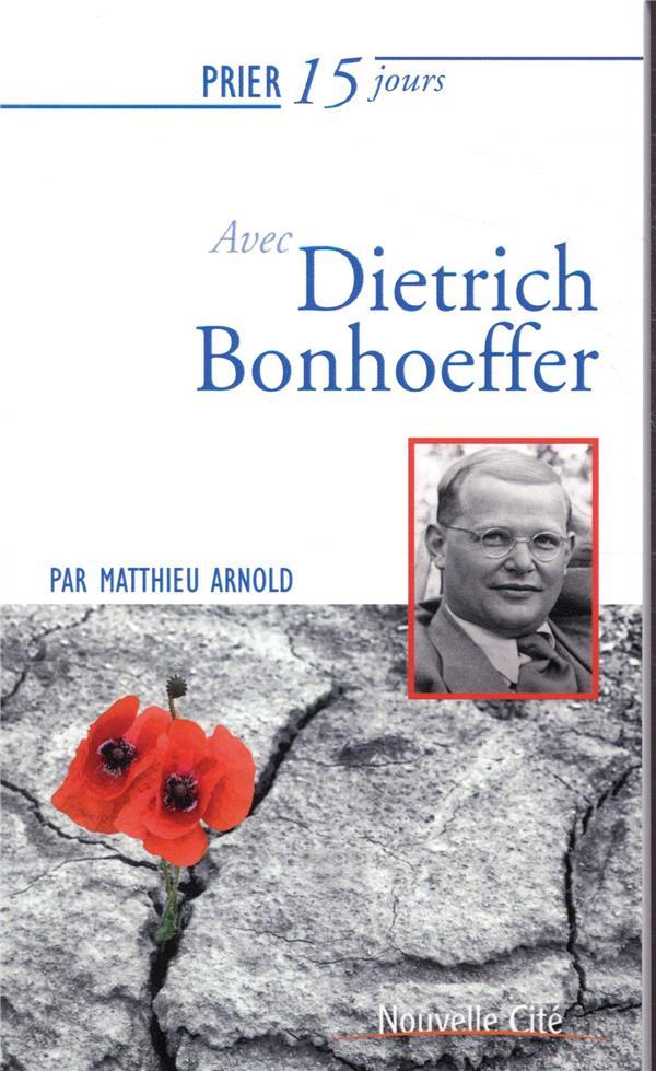 Prier 15 jours avec... t.106 ; Dietrich Bonhoeffer (édition 2019)