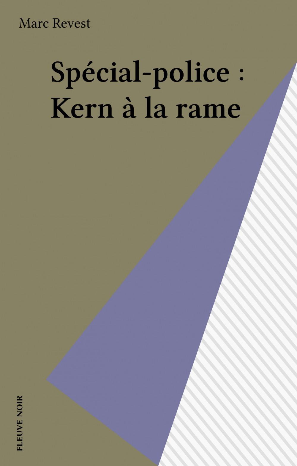 Spécial-police : Kern à la rame  - Revest  - Marc Revest