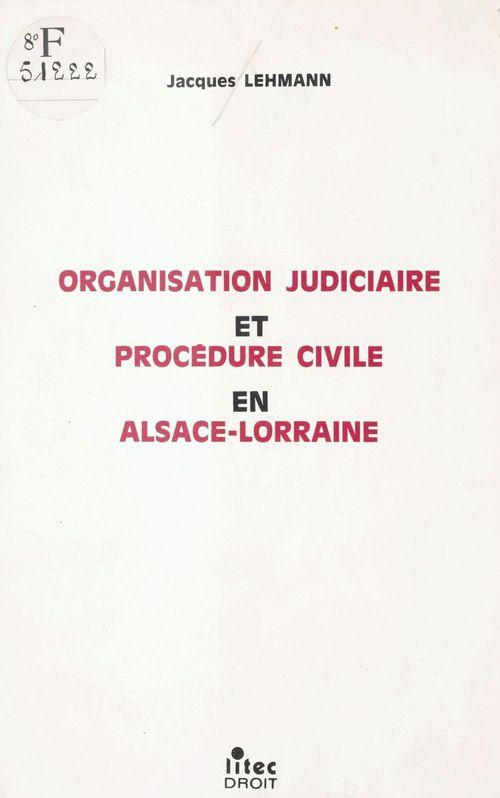 Organisation judiciaire et procédure civile en Alsace-Lorraine