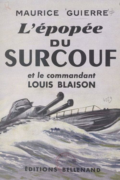 L'épopée du Surcouf et le commandant Louis Blaison