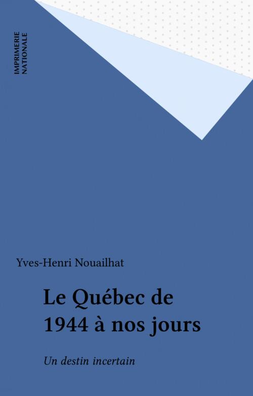 Le Québec de 1944 à nos jours