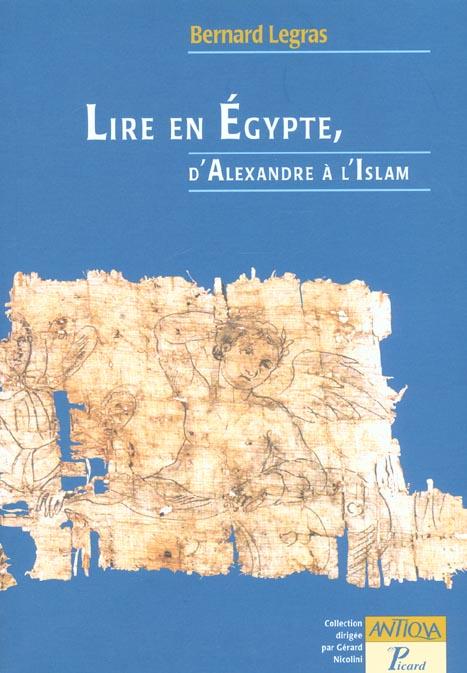 Lire en egypte, d'alexandre a l'islam.