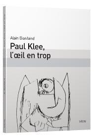 Paul Klee, l'œil en trop
