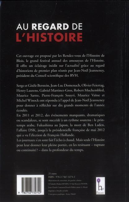 Au regard de l'histoire ; l'actualité vue par les historiens ; du printemps arabe à l'élection présidentielle