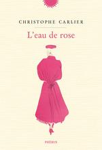 Vente Livre Numérique : L'eau de rose  - Christophe Carlier