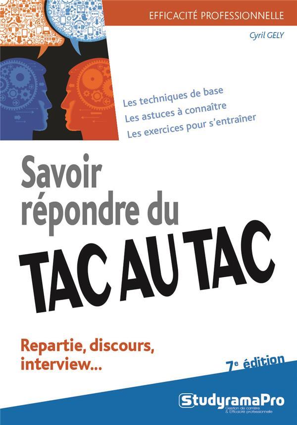 Savoir répondre du tac au tac ; repartie, discours, interview... (7e édition)