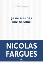 Vente Livre Numérique : Je ne suis pas une héroïne  - Nicolas Fargues