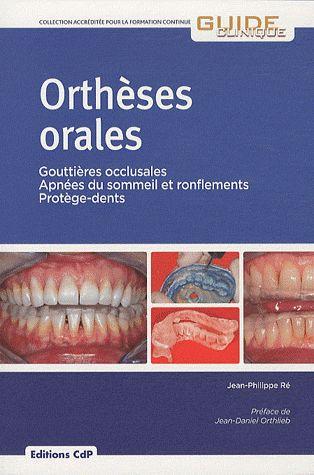Ortheses Orales ; Gouttieres Occlusales, Apnees Du Sommeil Et Ronflements, Protege-Dents