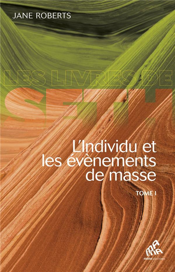 l'individu et les évènements de masse t.1