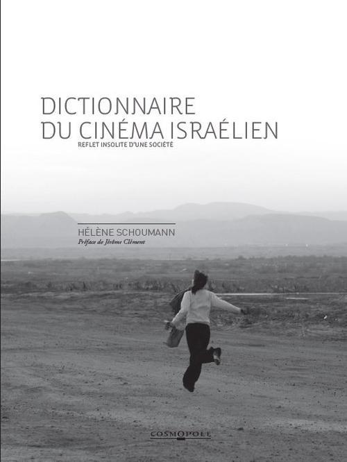 Dictionnaire du cinéma israélien ; reflet insolite d'une société
