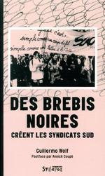 Couverture de Les utopiques ; des brebis noires créent les syndicats sud