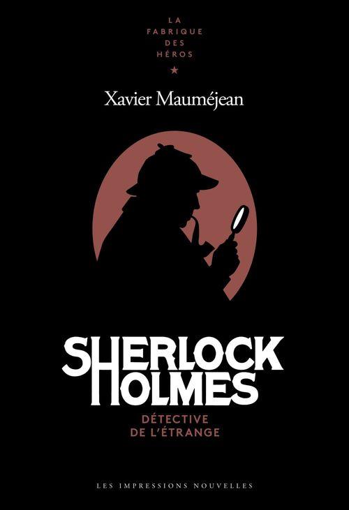 Sherlock Holmes ; detective de l'étrange