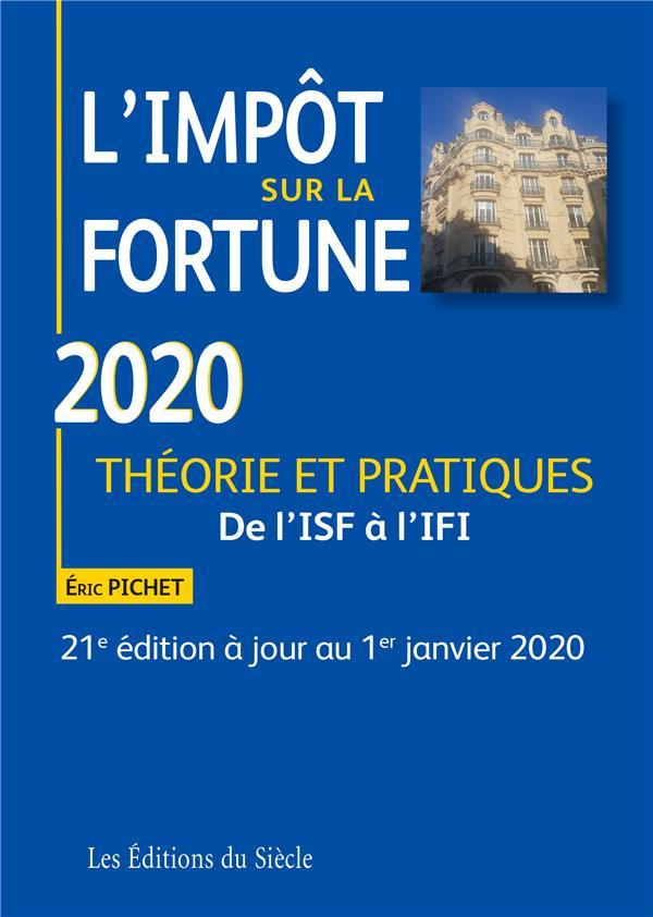 L'impôt sur la fortune ; théorie et pratiques (édition 2020)