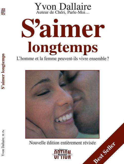 S'aimer longtemps ; l'homme et la femme peuvent-ils vivre ensemble ?