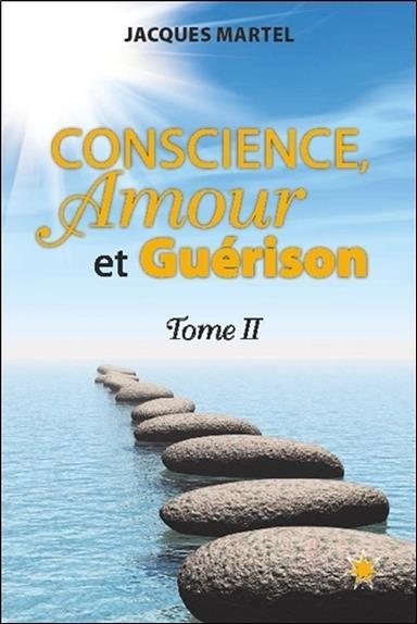 Conscience, amour et guérison t.2