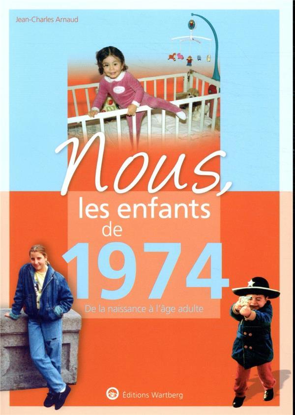 Nous, les enfants de ; 1974 ; de la naissance à l'âge adulte