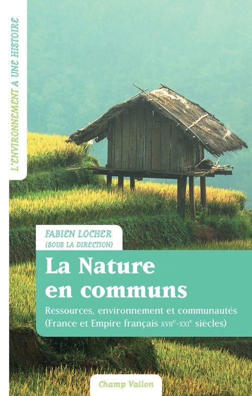 La nature en communs ; ressources, environnement et communautés