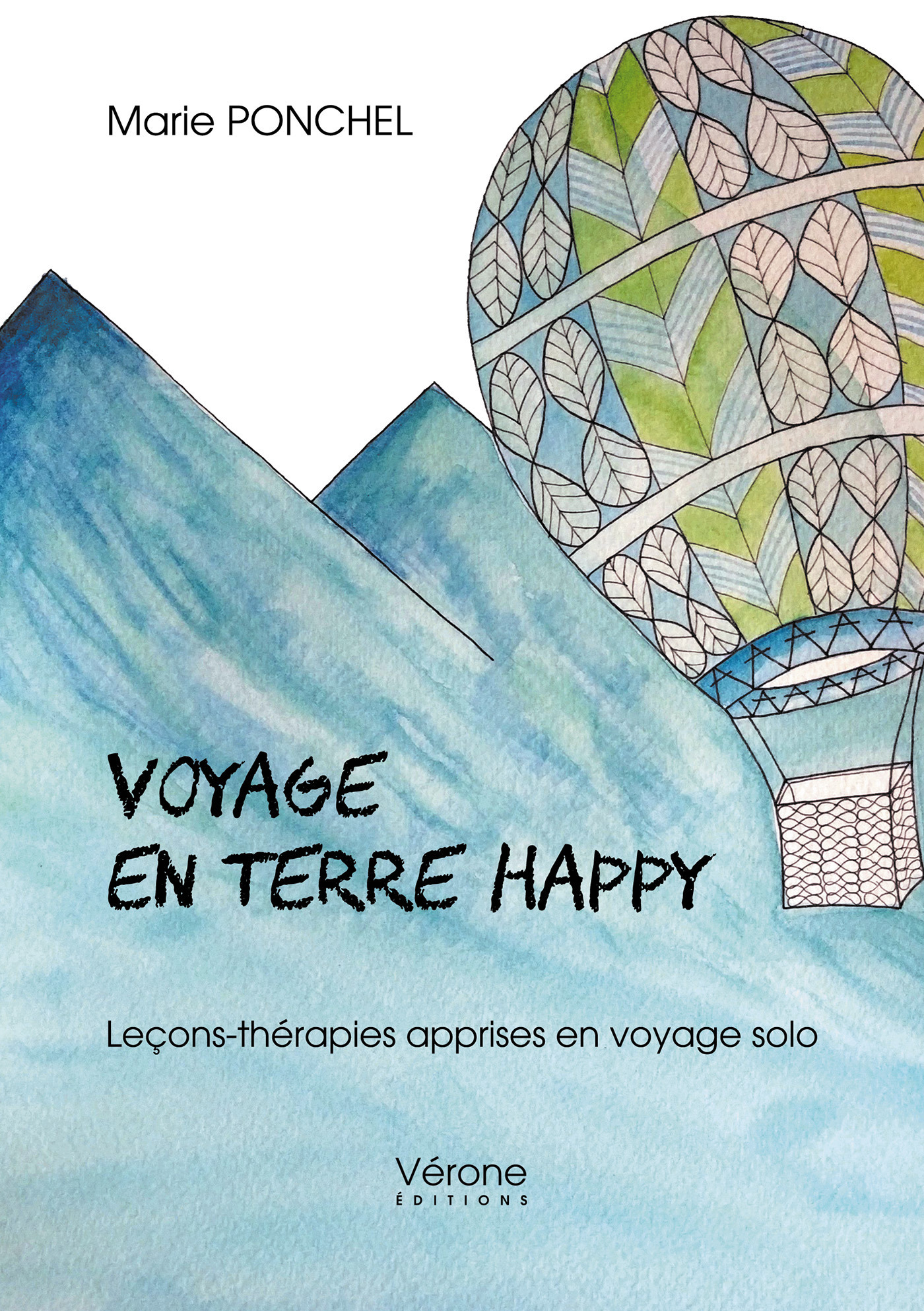 Voyage en terre happy ; leçons-thérapies apprises en voyage solo