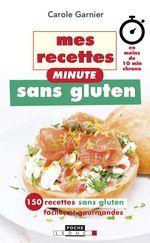 Vente EBooks : Mes recettes minute sans gluten  - Carole GARNIER