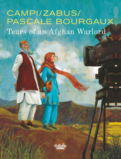 Pascale Bourgaux, grand reporter - Volume 1 - Tears of an Afghan Warlord