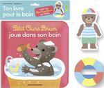 Petit Ours Brun joue dans son bain ; ton livre bain et ton jouet qui flotte
