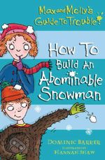 Vente Livre Numérique : Max and Molly's Guide to Trouble: How to Build an Abominable Snowman  - Dominic Barker