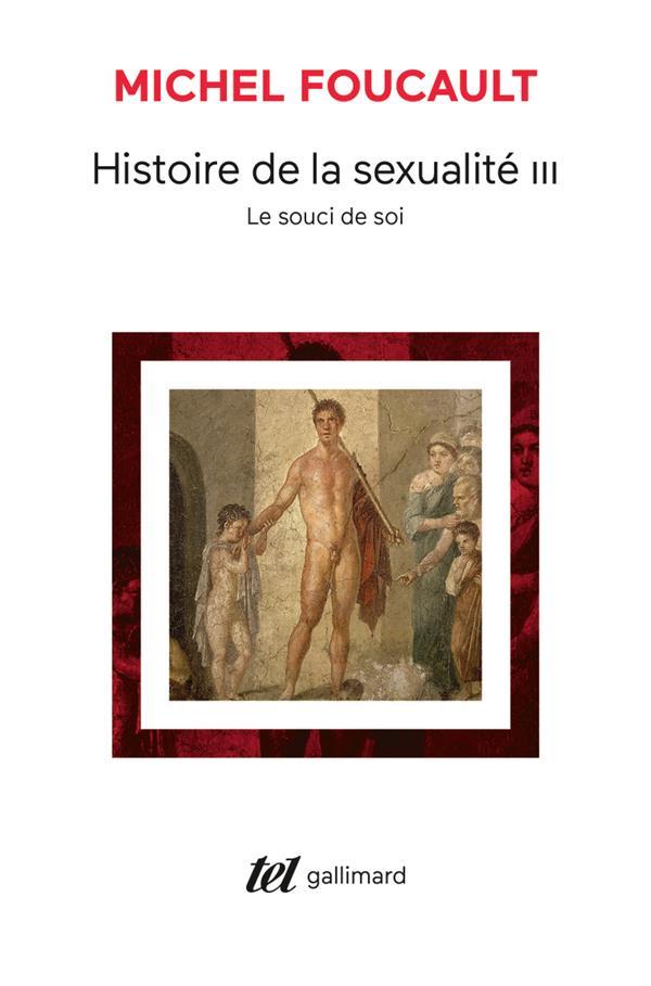 Histoire De La Sexualite T.3 ; Le Souci De Soi