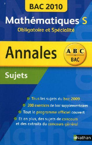 Annales ABC du bac ; sujets non corrigés ; mathématiques S ; obligatoire et spécialité (édition 2010)
