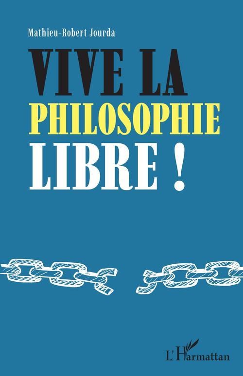 vive la philosophie libre !