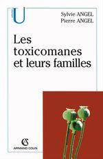 Vente Livre Numérique : Les toxicomanes et leurs familles  - Sylvie Angel - Pierre Angel
