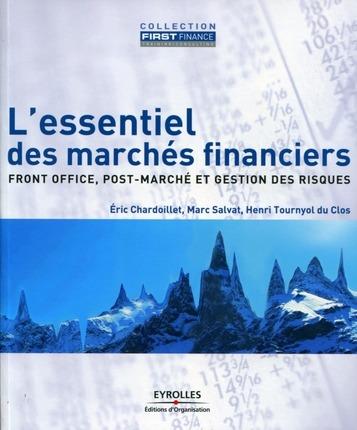 L'Essentiel Des Marches Financiers ; Front Office, Post-Marche Et Gestion Des Risques