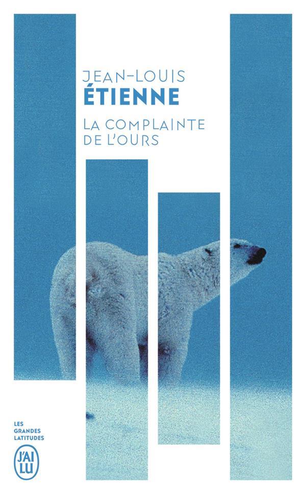 La complainte de l'ours : chroniques d'un monde fragile
