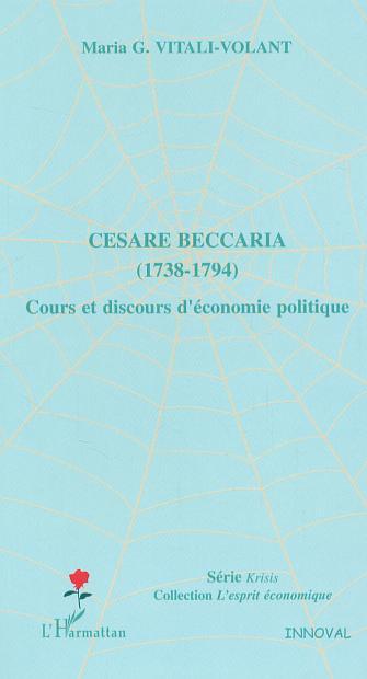 Cesare beccaria (1738-1794) - cours et discours d'economie politique