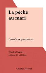 La pêche au mari  - Charles Mercier