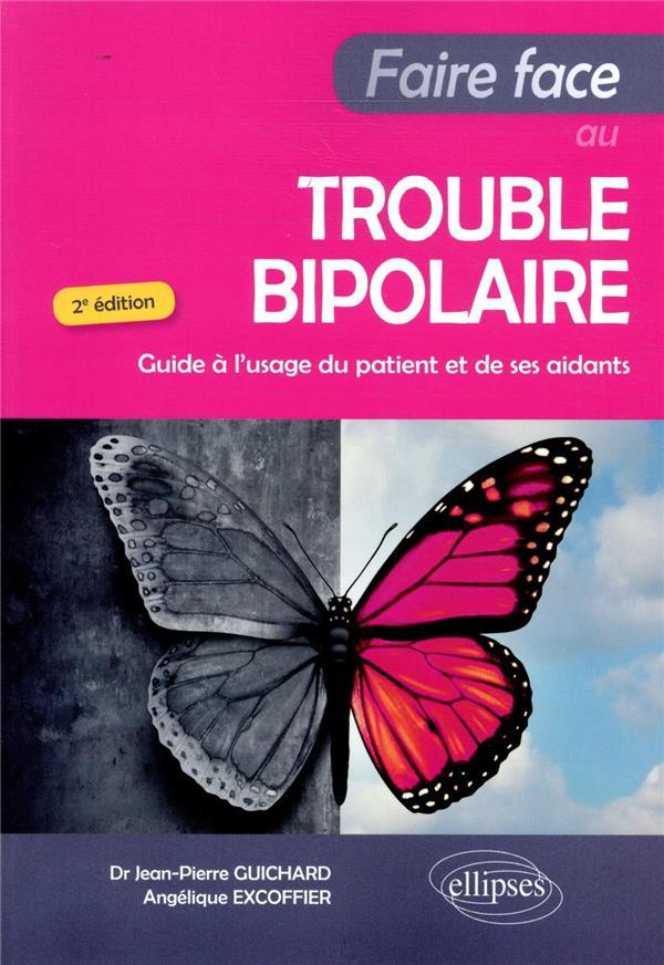 Faire face au trouble bipolaire ; guide à l'usage du patient et de ses aidants (2e édition)