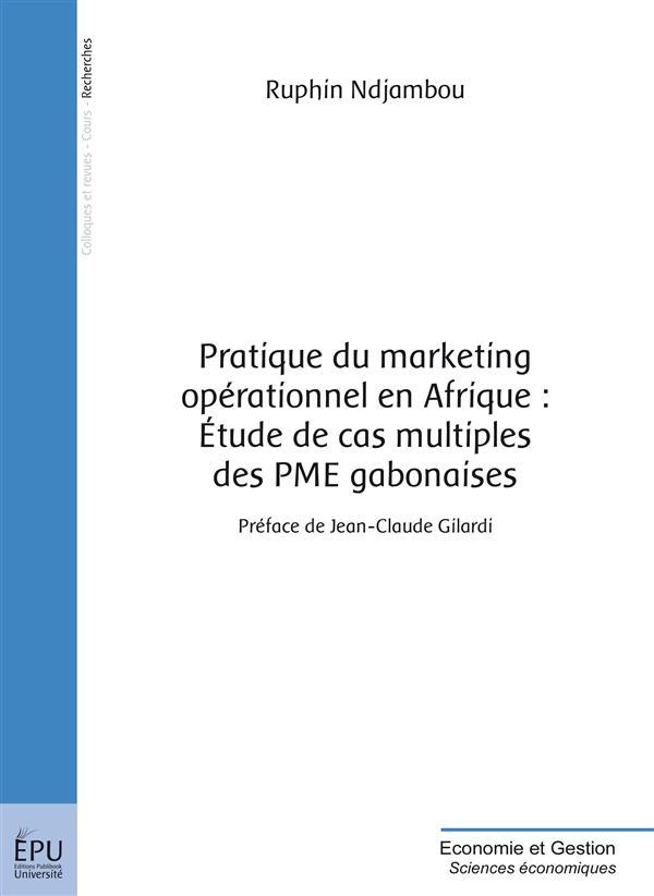 pratique du marketing opérationnel en Afrique ; étude de cas multiples des PME gabonaises