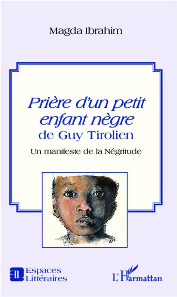 Prière d'un petit enfant nègre de Guy Tirolien ; un manifeste de la négritude