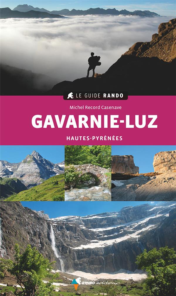 Le guide rando ; Gavarnie-Luz (2e édition)