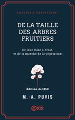 De la taille des arbres fruitiers  - Marc-Antoine Puvis