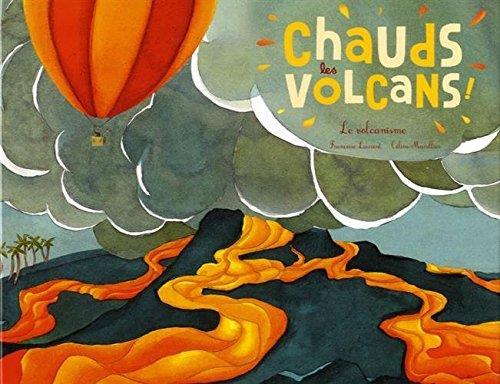 Chauds les volcans ; le volcanisme