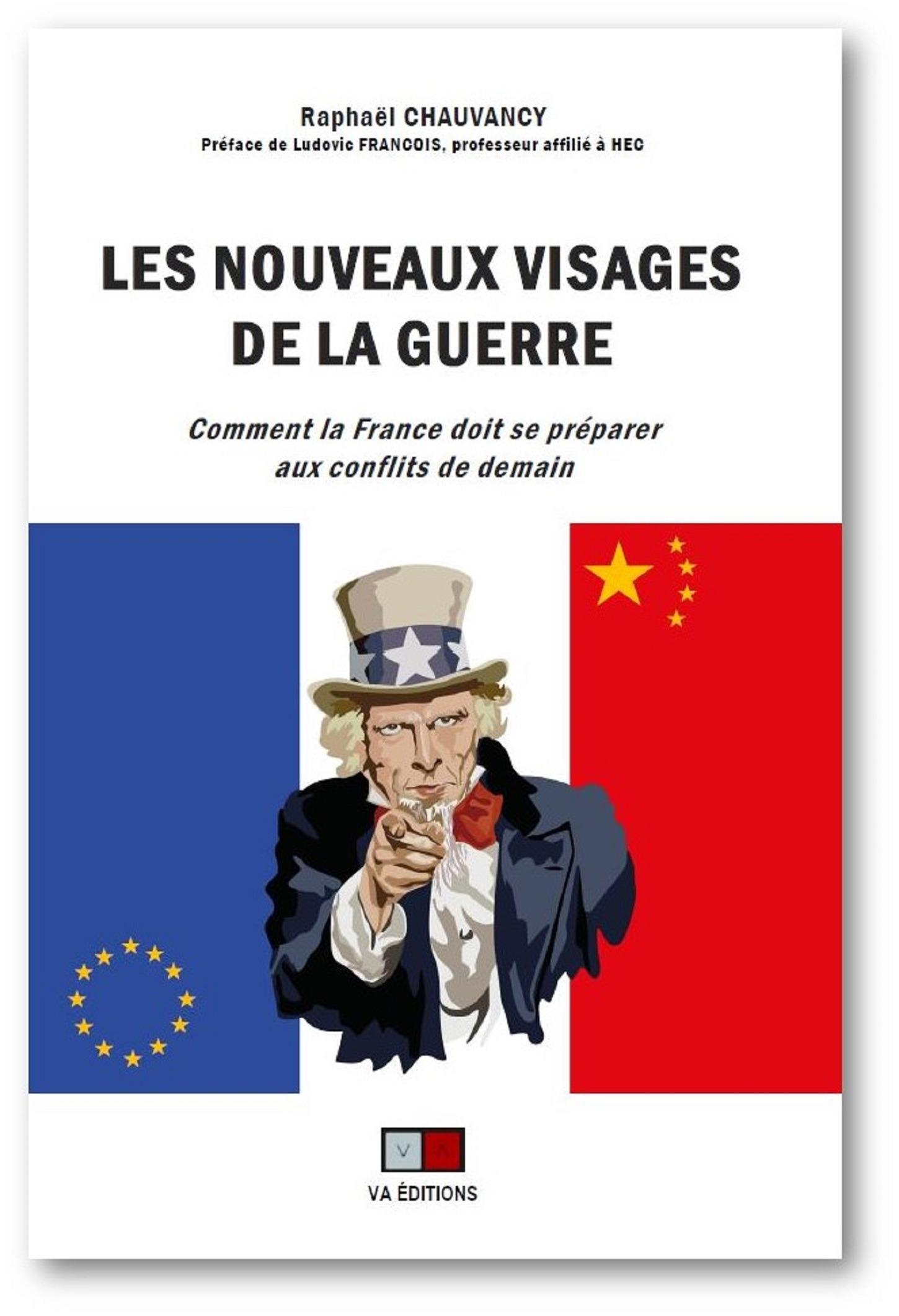 Les nouveaux visages de la guerre ; comment la France doit se préparer aux conflits de demain