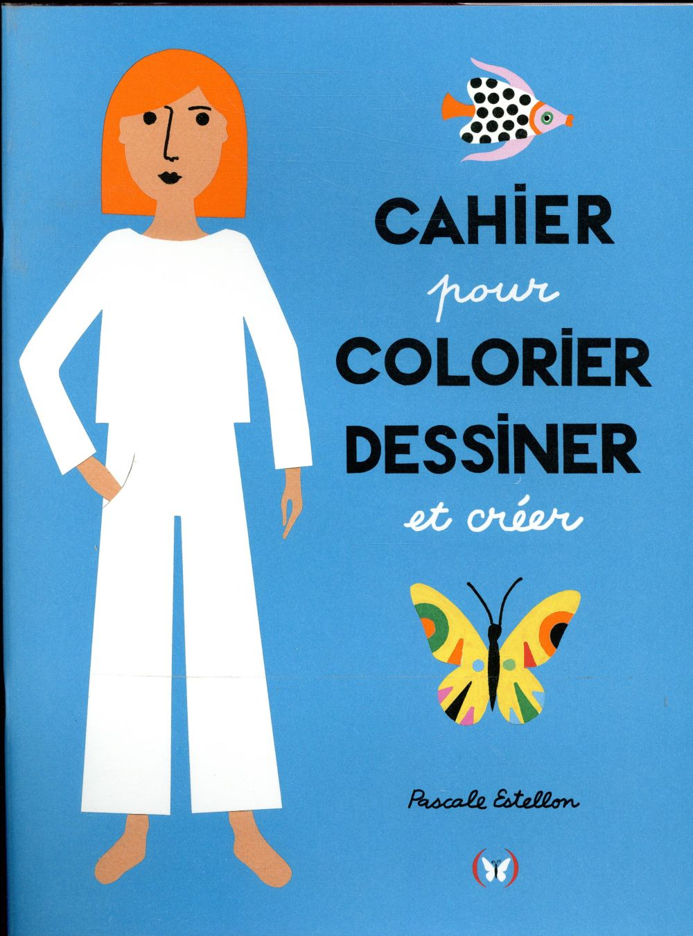 CAHIER POUR COLORIER, DESSINER ET CREER