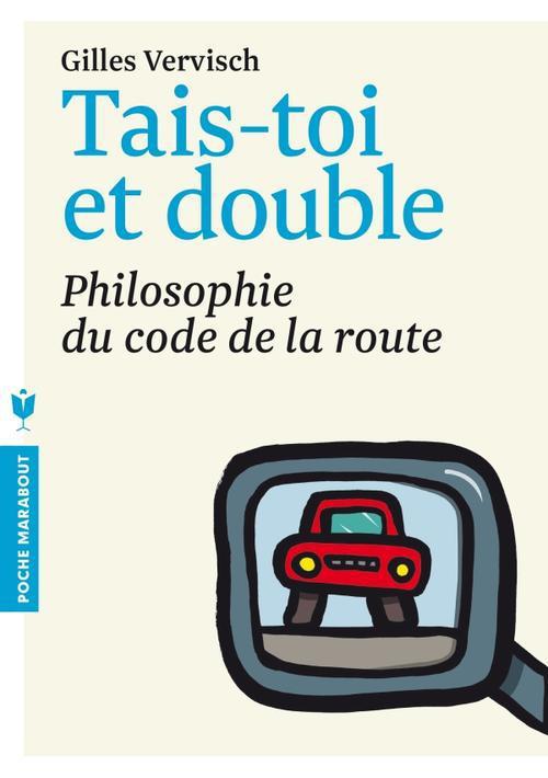 Tais-toi et double ! philosophie du code de la route