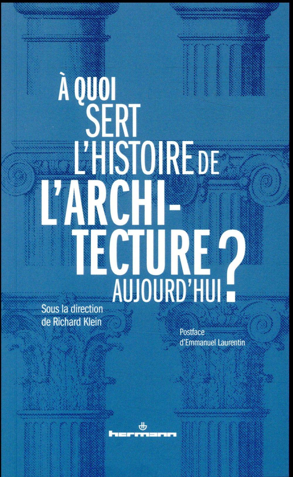 à quoi sert l'histoire de l'architecture aujourd'hui ?