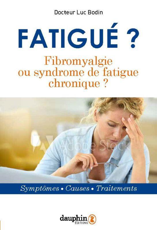 La Fibromyalgie Ou Le Syndrome De Fatigue Chronique Symptomes Causes Traitements Luc Bodin Dauphin Grand Format Le Hall Du Livre Nancy