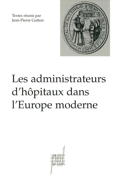 Les administrateurs d'hopitaux dans l'europe moderne tome 2