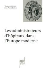 Vente EBooks : Les administrateurs d'hôpitaux dans l'Europe moderne  - Jean-Pierre GUTTON